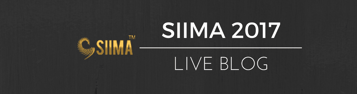 SIIMA Abu Dhabi 2017 – Live Blog – Day 2 (Malayalam & Tamil)