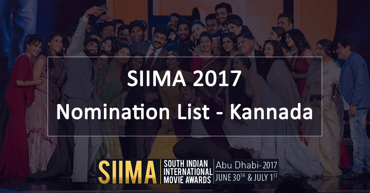 SIIMA 2017 Nomination List – Kannada