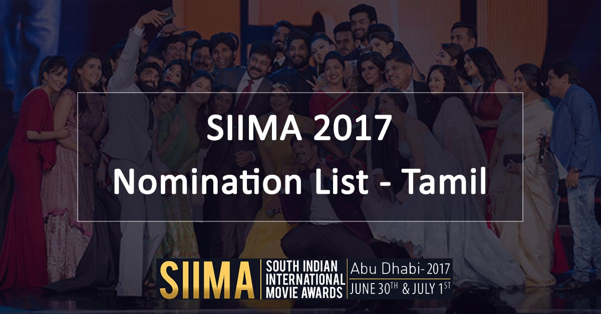 SIIMA 2017 Nomination List – Tamil