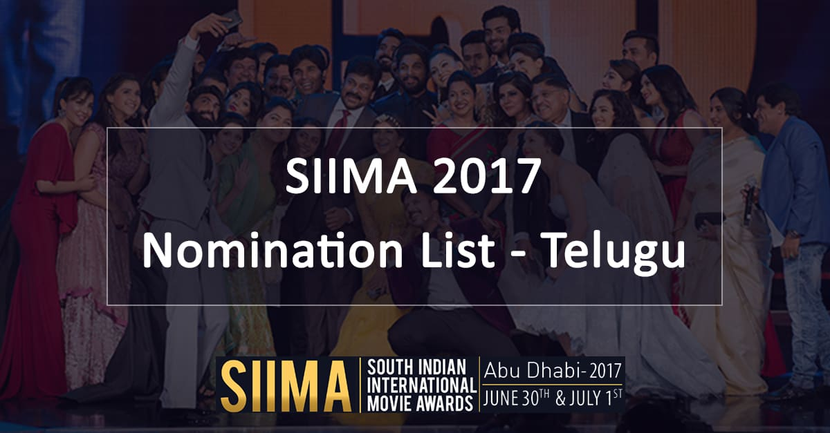 SIIMA 2017 Nomination List – Telugu